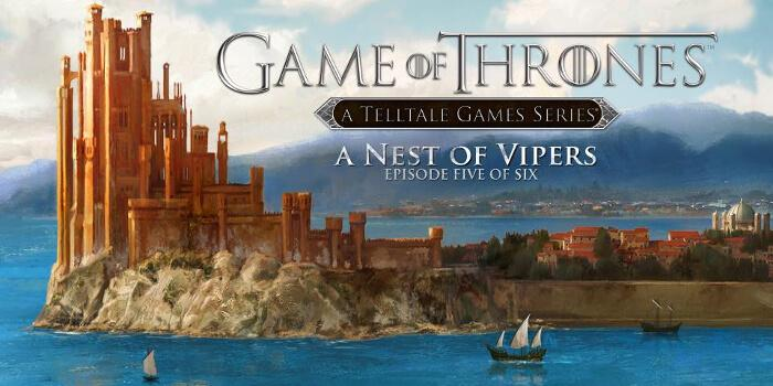 Game of Thrones: A Nest of Vipers